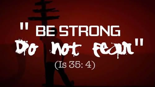 Be Strong, Do not Fear. Youth with Faith